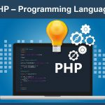 PHP Programming – Why Is It So Important In Internet Applications?